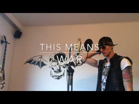Avenged Sevenfold - This Means War (M. Nox Vocal Cover)