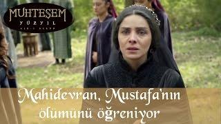 Mahidevran Şehzade Mustafa'nın Ölümünü Öğreniyor - Muhteşem Yüzyıl 124.Bölüm