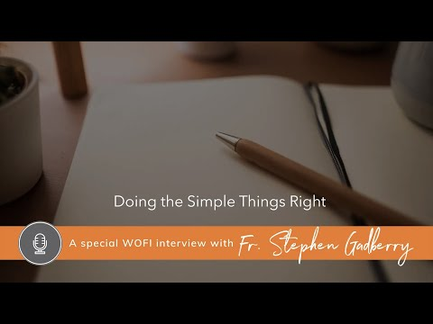 Doing the Simple Things Right with Fr. Stephen Gadberry