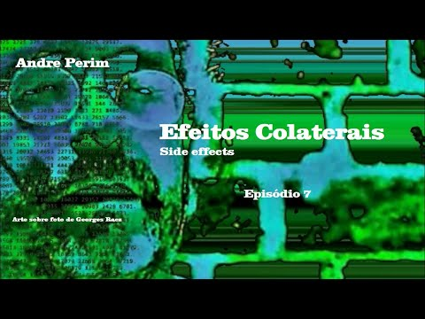 Efeitos Colaterais/Side Effects 7