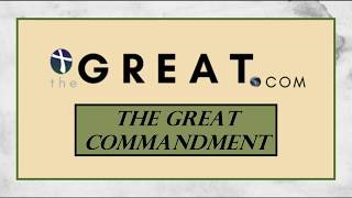 "The Great.com: ""The Great Commandment"""