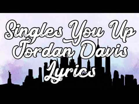 Singles You Up Jordan Davis Lyrics
