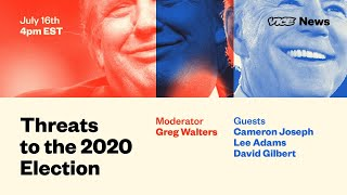 Threats to the 2020 Election - LIVE