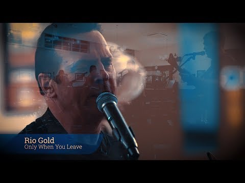 Rio Gold - Only When You Leave (Rehearsal)