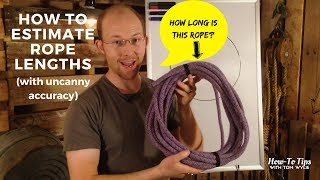 How To Estimate Rope Lengths (even if you SUCK at math!)