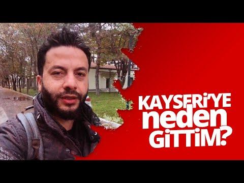KAYSERİ'YE NEDEN GİTTİM? (vLog)