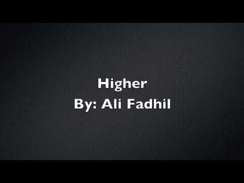 Higher By Ali Fadhil (With Lyrics)