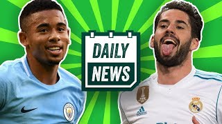TRANSFER NEWS: Isco to Man City & Gabriel Jesus REJECTS new Man City contract | Daily Football News