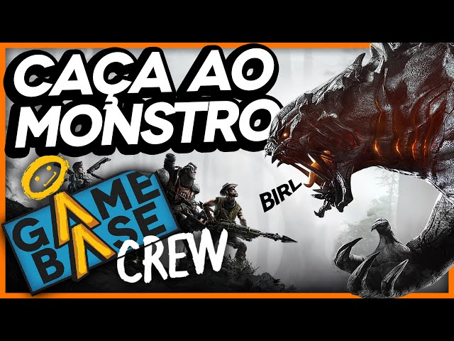Evolve - Caça Ao Monstro | Game Base Crew #07