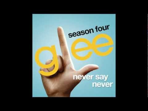 Glee Cast - Never Say Never