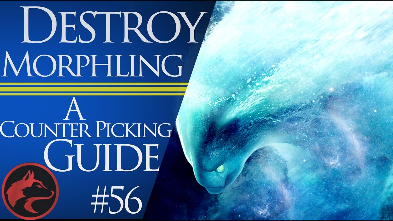 how to counter pick morphling dota 2 counter picking guide 56