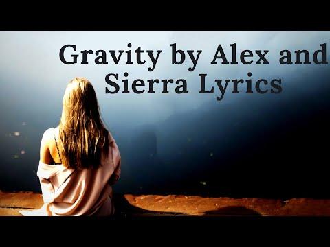 Gravity by Alex and Sierra Lyrics