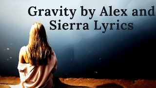 Gravity by Alex and Sierra Lyrics