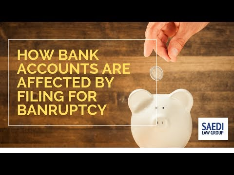 How Bank Accounts are Affected When You File for Bankruptcy