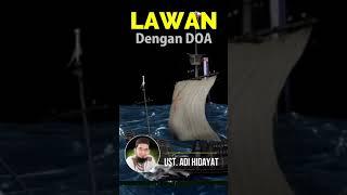 Download Story Ceramah Islam   Lawan Dengan DOA  Ust  Adi Hidayat  #shorts