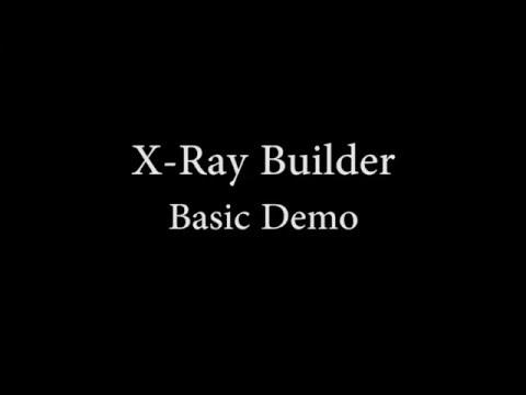 X-Ray Builder Basic Demo