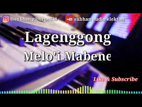 Lagu bugis elekton - Lagenggong Melo'i Mabene