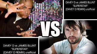 """DJ DAVEY D vs JAMES BLUNT """"SUPERSTAR"""" (Davey D Remix) unofficial"""