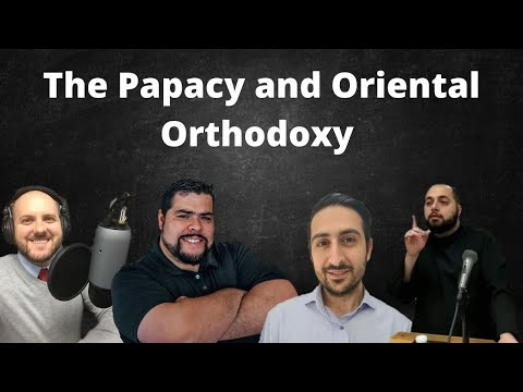 The Papacy and Oriental Orthodoxy