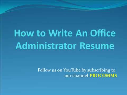 How To Write An Office Administrator Resume | Office Administrator Resume