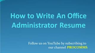 How To Write An Office Administrator Resume   Office Administrator Resume