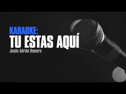 Karaoke - Tu Estas Aqui - Jesús Adrián Romero