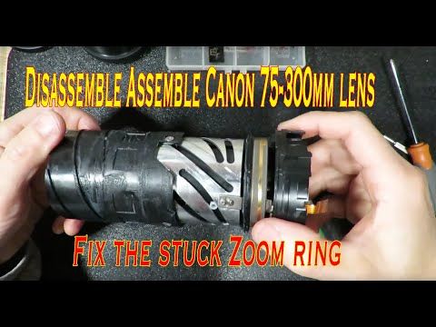 Disassemble Assemble Canon 75-300mm lens. Fix the stuck Zoom ring