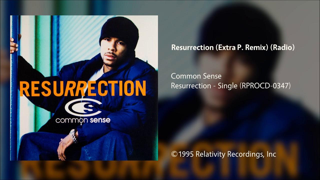 Common Sense - Resurrection (Extra P. Remix) (Clean Radio) - YouTube