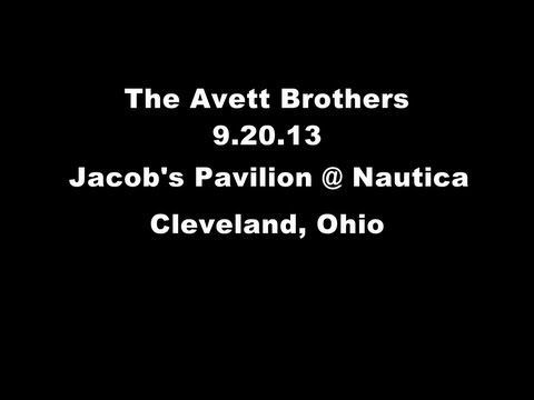 The Avett Brothers Live in Cleveland, Ohio, Jacob's Pavilion @ Nautica 9/20/13