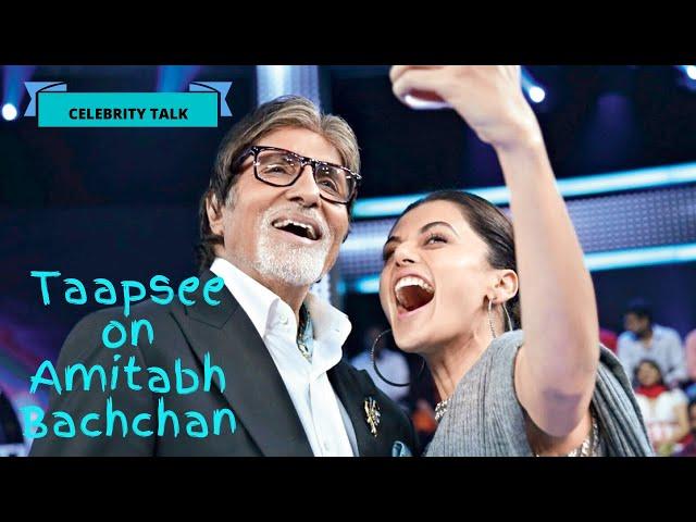 Taapsee on Amitabh Bachchan