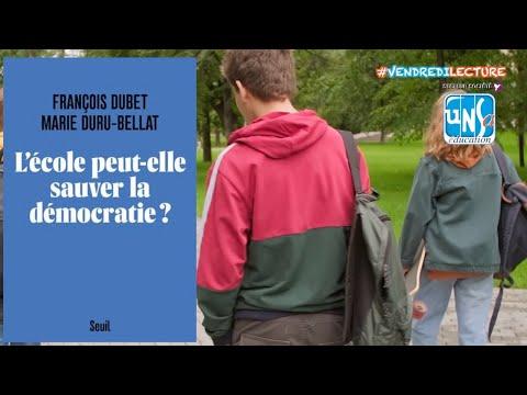 L' école peut-elle sauver la démocratie ? - François Dubet et Marie Duru-Bellat