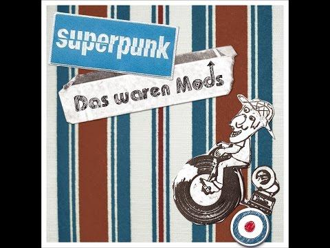 Superpunk - Das Waren Mods (Tapete Records) [Full Album]