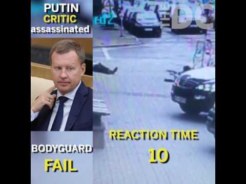 Putin Critic Assassinated, Slow Body Guard Response