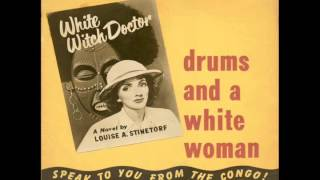 Louise A  Stinetorf - Drums And A White Woman Speak To You From The Congo [1950] Thumbnail