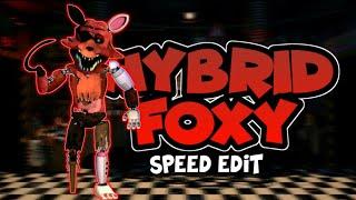[FNaF] Speed Edit - Hybrid Foxy
