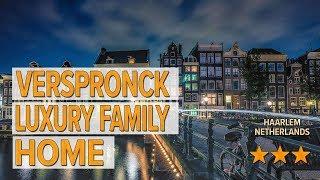Verspronck Luxury Family Home hotel review Hotels in Haarlem Netherlands Hotels