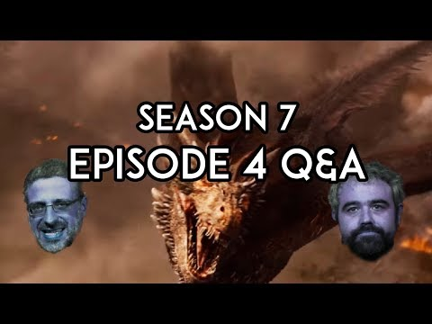 Game Of Thrones season 7 Episode 4 Q&A