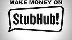 How to make money online selling / reselling tickets on Stubhub and Ticketmaster