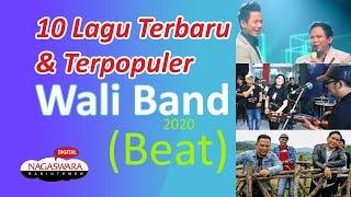 10 Lagu Terbaru & Terpopuler Wali Band 2020 (Beat)