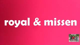 Royal & missen