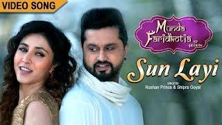 Sun Layi | Roshan Prince, Shipra Goyal | Sharan Kaur | New Punjabi Love Song | Munda Faridkotia