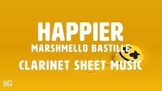 Happier - Marshmello ft. Bastille (Clarinet Sheet Music)