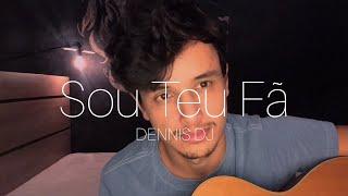 Baixar SOU TEU FÃ - Dennis DJ part. Bruno Martini e Vitin | Adriano Ferreira