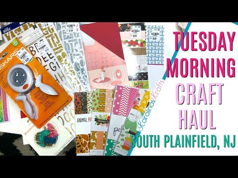 Tuesday Morning Craft Haul From South Plainfield NJ