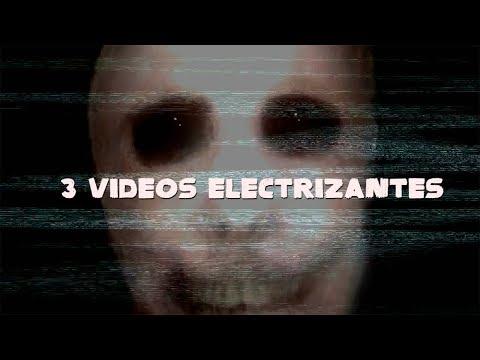 3 videos electrizantes