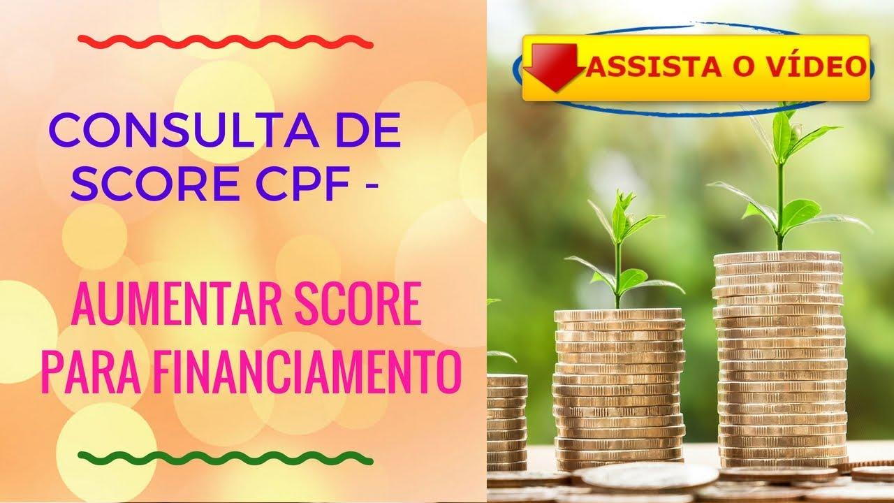CONSULTA DE SCORE CPF AUMENTAR SCORE PARA FINANCIAMENTO