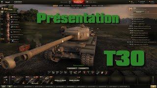 World of Tanks - T30 - Présentation et Gameplays Commentés