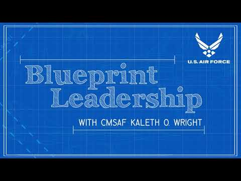 Blueprint Leadership Podcast with CMSAF Wright - Ep 02 feat. CSAF Gen Goldfein