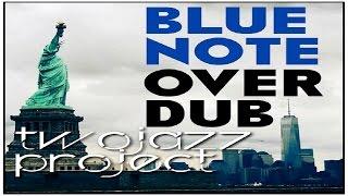Blue Note Overdub by Two Jazz Project feat Didier La Régie & Marie Meney