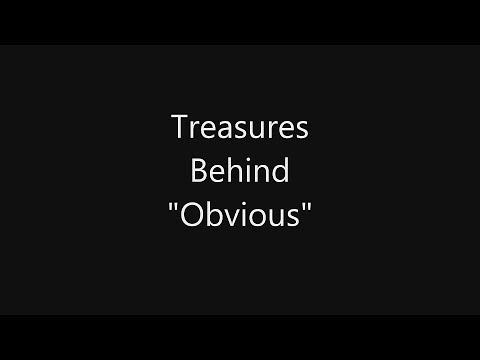 "Treasures hidden behind ""Obvious""."